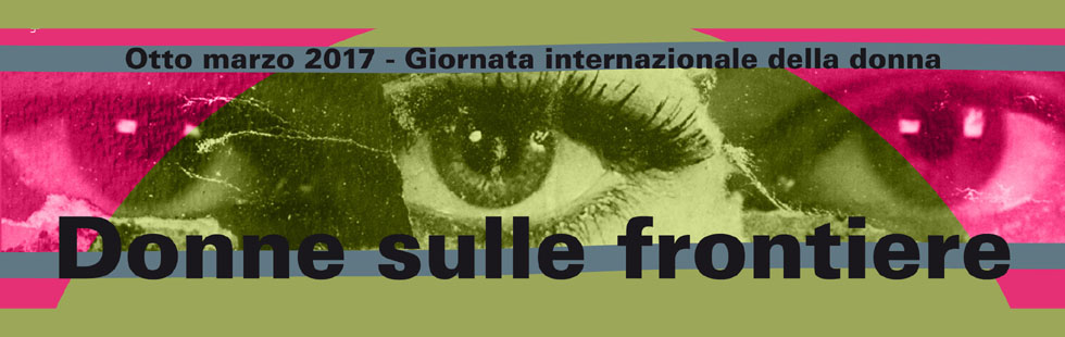 08.03 – Donne sulle frontiere