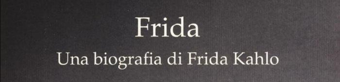 Frida Kahlo, forza dirompente.