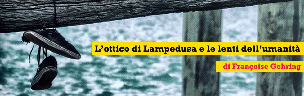 L'ottico di Lampedusa e le lenti dell'umanità